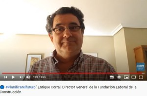 Vídeo del  director general de la Fundación Laboral de la Construcción, Enrique Corral.